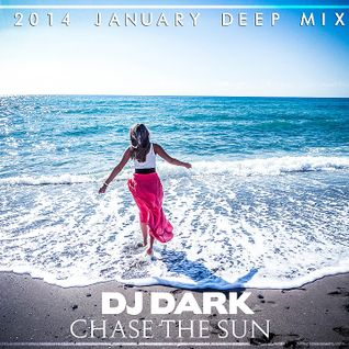 Dj Dark - Chase the Sun (January 2014 Deep Mix) | Download link in description