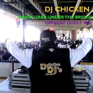 DJ Chicken: Mardi Gras Under The Bridge -- OffBeat Magazine Guest Mix