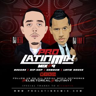 DJ Beto & DJ Tiny T - Pro Latin Mix #9
