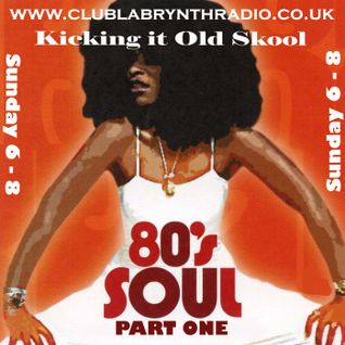 Kicking it Old Skool - CLR - Classic 80's Soul part 1