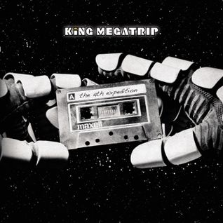 King Megatrip - The 4th Expedition