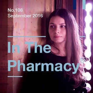 In The Pharmacy #108 - Late September 2016
