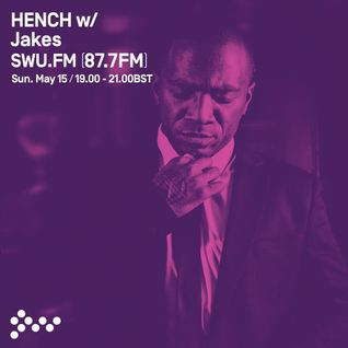 SWU FM - Hench w/  Jakes - May 15