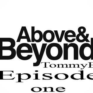 Above & Beyond episode one (TommyB)