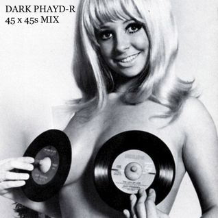Dark Phayd-R - 45x45s Vol.1 (Dec 2006)