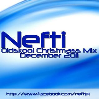 Nefti - Oldskool Christmass Mix December 2011