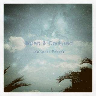 Blazed & Confused - Jacques Pierna