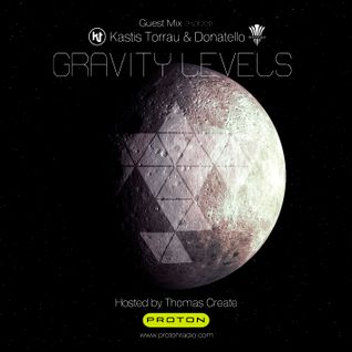 Kastis Torrau & Donatello - Guest Mix @ Gravity Levels (Proton Radio) 2012-01-24