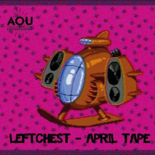 Leftchest - April Tape [AOU-M14]