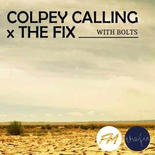Colpey Calling x The Fix: Bolts