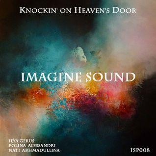 Imagine Sound - Knockin' оn Heaven's Door (Podcast 008)
