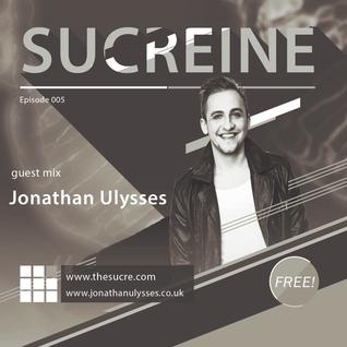 THE SUCRE - Sucreine 005 (guest mix JONATHAN ULYSSES)
