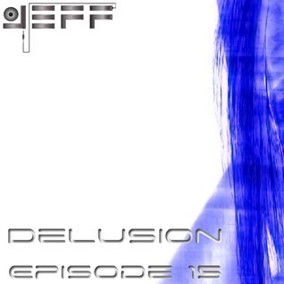 Jeff - delusion episode 015 - may 3, 2013