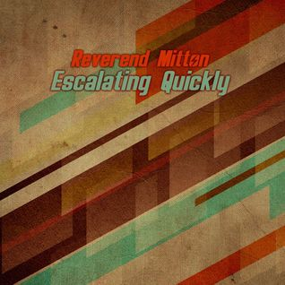 Reverend Mitton - Escalating Quickly