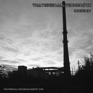 Thatswecalltechno038-Doeme