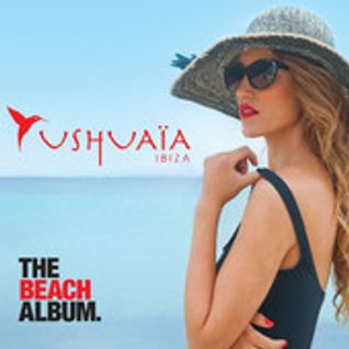 Ushuaïa Ibiza 'The Beach Album'
