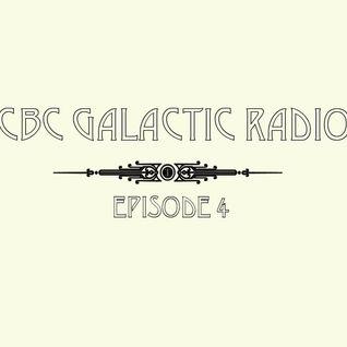 CBC Galactic Radio Ep. 4