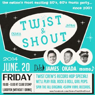 Osaka Twist and Shout Mix Volume 1 (June 20th. 2014)