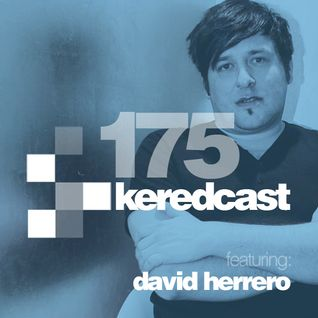 KeredCast 175: David Herrero Guest Mix