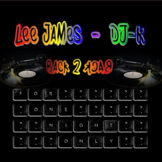 "For One Night Only ""Lee James & DJ-K B2B"" October 2016"