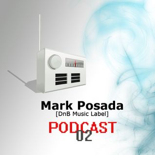 Deep And Bass Music Podcast 02 with Mark Posada