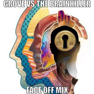 Grove Vs The Brainkiller (Face Off Mix)