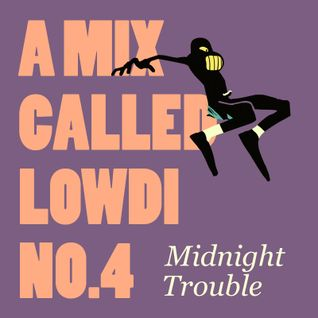 A Mix Called Lowdi — by Midnight Trouble