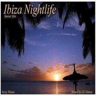 Ibiza Nightlife - Jazzy House Mix