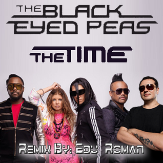 [REMIX] Black Eyed Peas - The Time (DJ Edu Roman Club Mix)