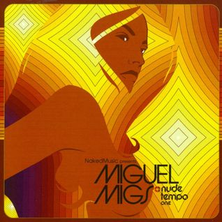 Miguel Migs - Nude Tempo One Part 1/2