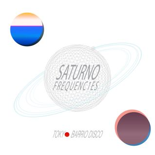 SATURNO FREQUENCIES presents: TOKYO BARRIO DISCO
