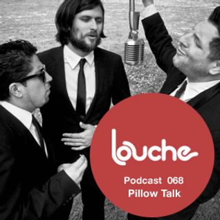 PillowTalk - Louche Podcast 098 (21-02-2012)