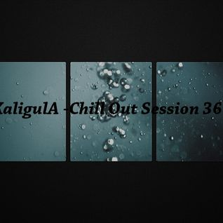 Chill Out Session 36