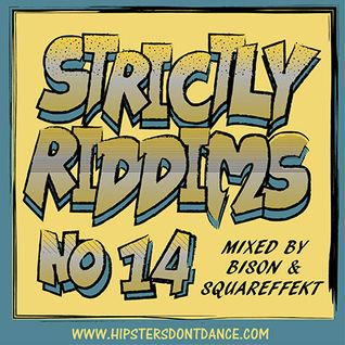 Strictly Riddims No 14 Mixed by Bison & Squareffekt