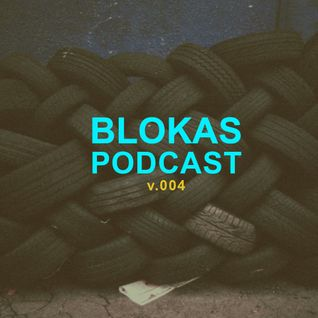 BLOKAS podcast v.004