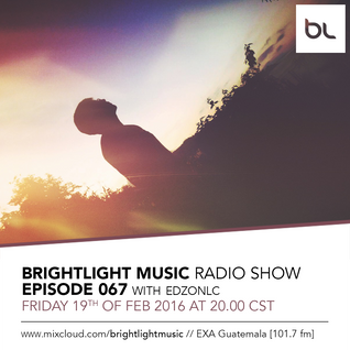 #067 BrightLight Music Radio Show with EdzonLc [Guest Mix]