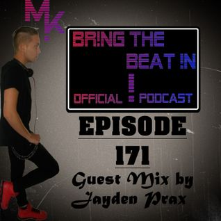 BR!NG THE BEAT !N Official Podcast [SPECIAL Episode 171; Guest Mix by Jayden Prax]
