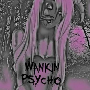 Wa*kin Psycho