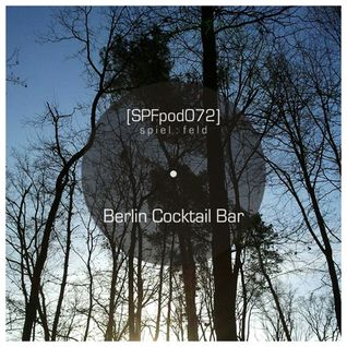 [SPFpod072] spiel:feld Podcast 072 - Berlin Cocktail Bar-Simply Dub