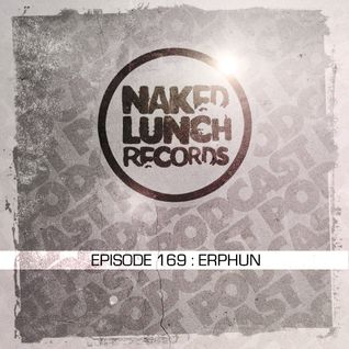 Naked Lunch PODCAST #169 - ERPHUN