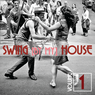 Swing By My House Vol.1