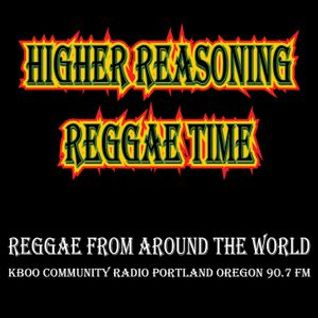 Higher Reasoning Reggae Time 8.28.16