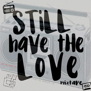 UP UP RADIO 13 Still Have The Love Mixtape