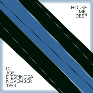 DJ Joe D'Espinosa | House Me, Deep 1993