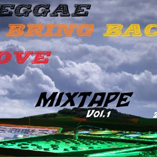 Reggae Bring Back Love -Mix Vol.1-2012