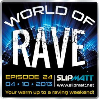 Slipmatt - World Of Rave #24