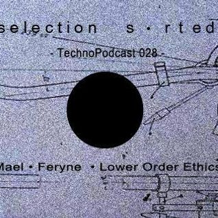 Selection Sorted TechnoPodcast 028 -  Lower Order Ethics