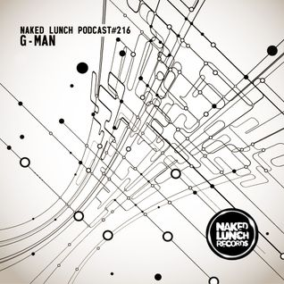 Naked Lunch PODCAST #216 - G-MAN