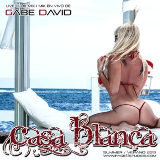 Casa Blanca Live Mix by Gabe David