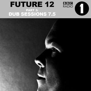 Alan Fitzpatrick - BBC Radio 1 Future 12 Guestmix Part 3 - DUB Sessions 7.5 :: July 2015